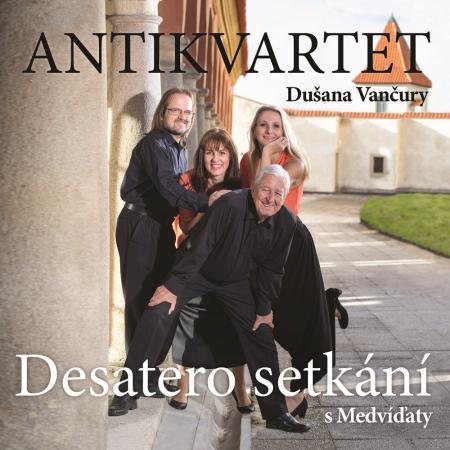 antikvartet-dusana-vancury desatero-setkani-s-medvidaty