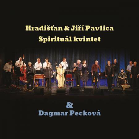 hradistan-jiri-pavlica-spiritual-kvintet-dagmar-peckova hradistan-jiri-pavlica-spiritual-kvintet-dagmar-peckova