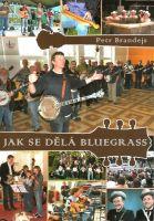 Petr Brandejs: Jak se dělá bluegrass
