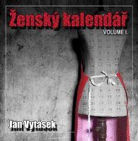Jan Vytásek - Ženský kalendář Volume I.