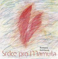 Romana Sulčíková - Srdce pro Mamuta