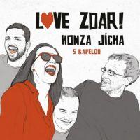 Honza Jícha s kapelou - Love zdar!