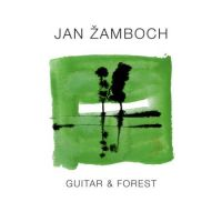 Jan Žamboch - Guitar & Forest