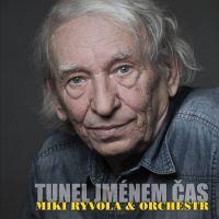 Miki Ryvola: Tunel jménem čas