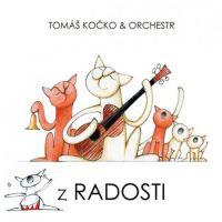 Tomáš Kočko & Orchestr - Z Radosti