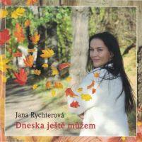 Jana Rychterová - Dneska ještě můžem