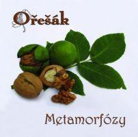 Ořešák - Metamorfózy