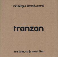 Tranzan - Příběhy o životě, smrti a o tom, co je mezi tím