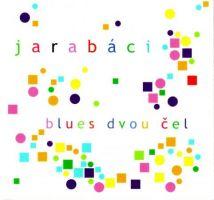Jarabáci - Blues dvou čel