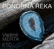 Vladimír Merta, ETC...  - Ponorná řeka