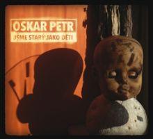 Oskar Petr - Jsme starý jako děti
