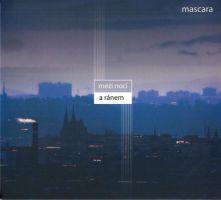 Mascara - Mezi nocí a ránem