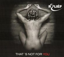 Reliéf - That´s Not For You