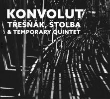 Třešňák, Štolba & Temporary Quintet - Konvolut