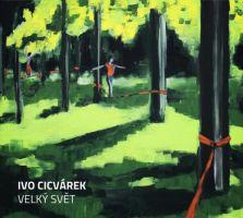 Ivo Cicvárek - Velký svět