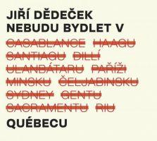 Jiří Dědeček - Nebudu bydlet v Québecu