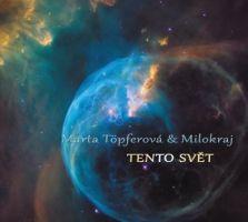 Marta Töpferová & Milokraj - Tento svět
