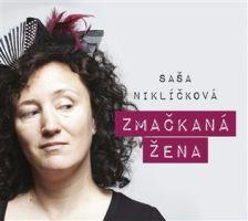 Saša Niklíčková - Zmačkaná žena