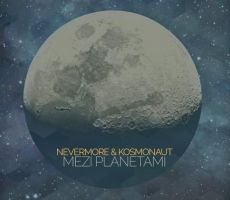 Nevermore & Kosmonaut - Mezi planetami