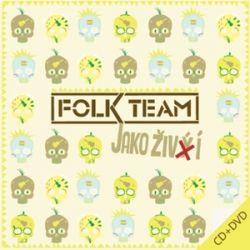 Folk Team: Jako živí